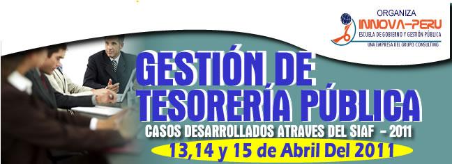 Nueva Gestión de Tesorería Publica, a realizarse el 13, 14 y 15 de abril del 2011