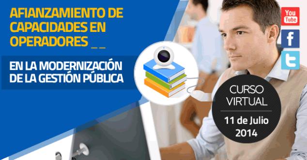 Curso Virtual Afianzamiento de capacidades en operadores de los 3 niveles de Gobierno en el Sistema Administrativo de Modernización de la Gestión Pública